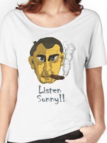 Listen Sonny!! Women's Relaxed Fit T-Shirt