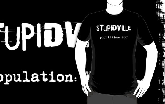 welcome to stupidville... by xTRIGx