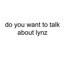 Do You Want To Talk About Lyn-z? by Quinn Baker