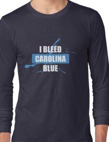 I Bleed Carolina  Blue Long Sleeve T-Shirt
