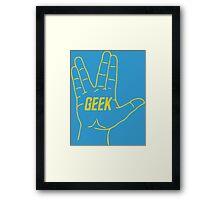 Live Geek and Prosper Framed Print