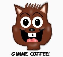 Gimme Coffee! Chipmunk  Unisex T-Shirt