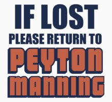 IF LOST PLEASE RETURN TO PEYTON MANNING T-Shirt