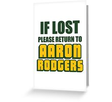 IF LOST PLEASE RETURN TO AARON RODGERS Greeting Card