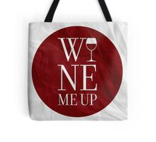 Wine Me Up Tote Bag