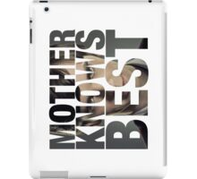 Mother Knows Best (Norman Two) iPad Case/Skin