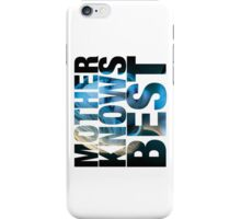 Mother Knows Best (Norma) iPhone Case/Skin