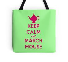 KEEP CALM AND MARCHMOUSE Tote Bag