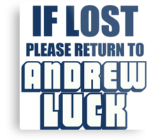 IF LOST PLEASE RETURN TO ANDREW LUCK Metal Print