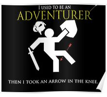 Adventurer with an arrow in the knew Poster