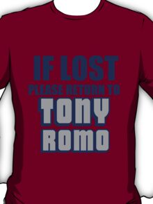 IF LOST PLEASE RETURN TO TONY ROMO T-Shirt