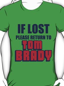 IF LOST PLEASE RETURN TO TOM BRADY T-Shirt