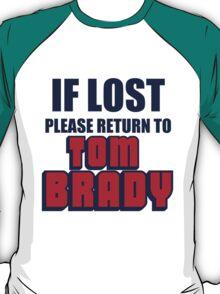 IF LOST PLEASE RETURN TO TOM BRADY T-Shirt