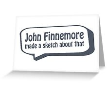 John Finnemore made a sketch about that Greeting Card
