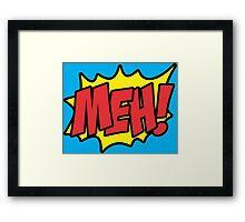 MEH! Framed Print