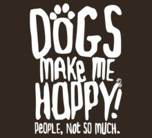 Dogs Make Me Happy! People, Not So Much.  by Dan Simon