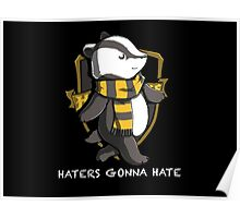 Don't Hate the Hufflepuff Poster