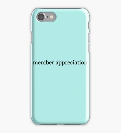 member appreciation iPhone Case/Skin