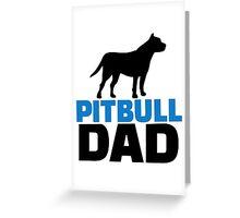 Pit bull Dad Greeting Card