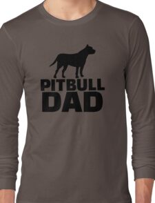 Pitbull Dad Long Sleeve T-Shirt