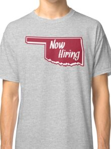 Now Hiring In Norman Oklahoma Classic T-Shirt