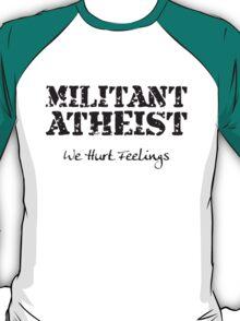 Militant? T-Shirt