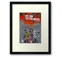 Tour of Sufferlandria 2015 Framed Print