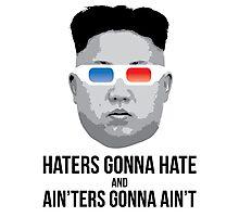 Kim Jong Un - Haters Gonna Hate Photographic Print