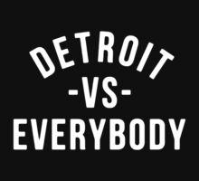 Detroit VS Everybody by owned