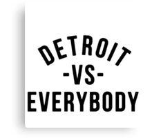 Detroit VS Everybody Black Canvas Print