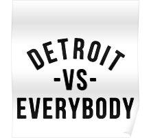 Detroit VS Everybody Black Poster