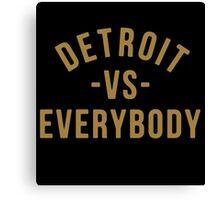 Detroit VS Everybody Gold Canvas Print