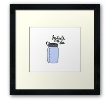 Hydrate or Die Framed Print