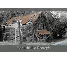 Beautifully Decrepit Photographic Print