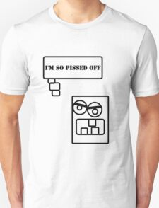 I'm so pissed off T-Shirt