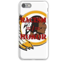 Racism =/= Honor iPhone Case/Skin