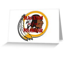 Racism =/= Honor Greeting Card