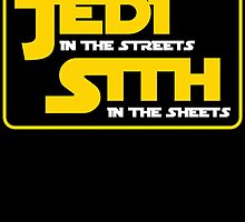 JEDI inthe streets SITH in the sheets by birthdaytees