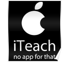 iTEACH no app for that Poster