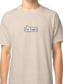 I'm NaN Classic T-Shirt