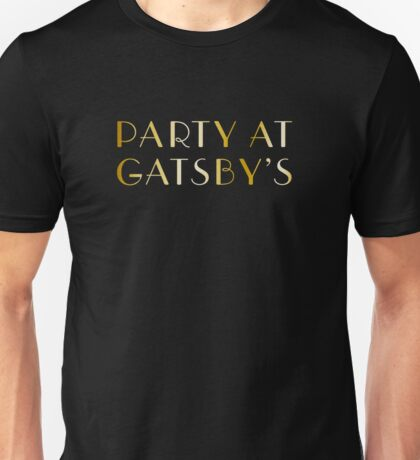 Party at Gatsby's Unisex T-Shirt