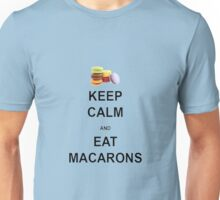 Keep Calm and Eat Macarons Unisex T-Shirt