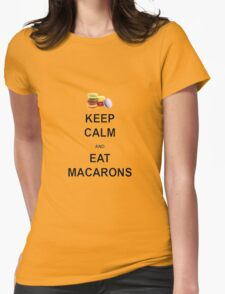Keep Calm and Eat Macarons Womens Fitted T-Shirt