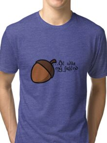 He was... He was... Tri-blend T-Shirt