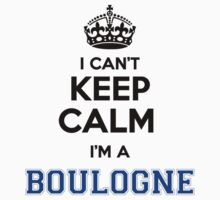 I cant keep calm Im a BOULOGNE by icant