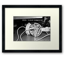 Don`t stop the music !  Framed Print