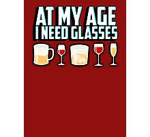 At my age I need glasses Photographic Print
