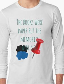 The Books Were Paper Long Sleeve T-Shirt