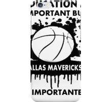 EDUCATION IS IMPORTANT - DALLAS MAVERICS iPhone Case/Skin