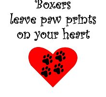 Boxers Leave Paw Prints On Your Heart by kwg2200